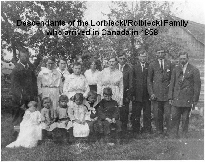 Descendants of the Lorbiecki/Rolbiecki Family who arrived in Canada in 1858